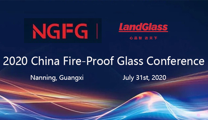 Meet LandGlass at China 2020 Fire-Proof Glass Conference